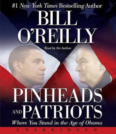 Pinheads and Patriots UA by Bill O'Reilly