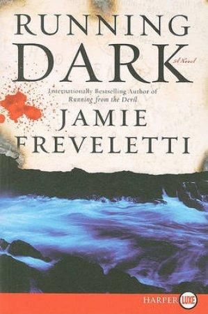Running Dark Large Print by Jamie Freveletti