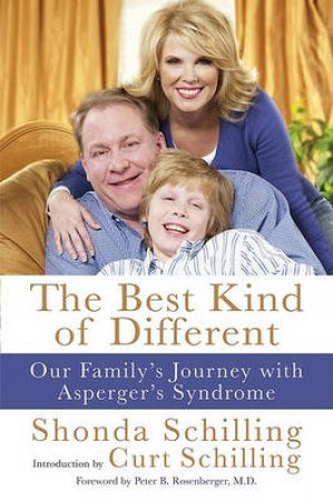 The Best Kind of Different: Our Family's Journey with Asperger's by Curt Schilling & Shonda Schilling