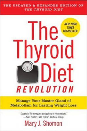 The Thyroid Diet Revolution: Manage Your Master Gland of Metabolism for by Mary J Shomon