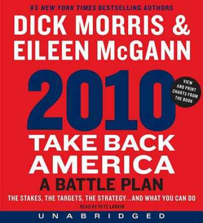 2010: Take Back America: A Battle Plan Unabridged CD by Dick Morris