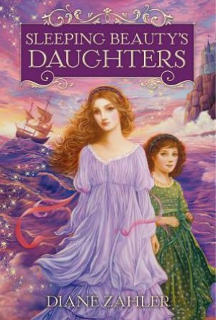 Sleeping Beauty's Daughters by Diane Zahler