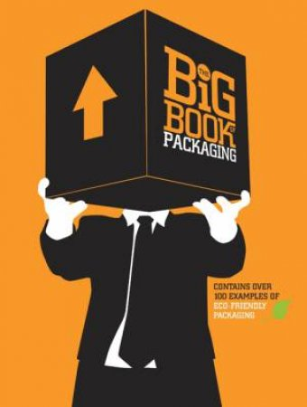 The Big Book of Packaging by Lisa Baer & Will Burke