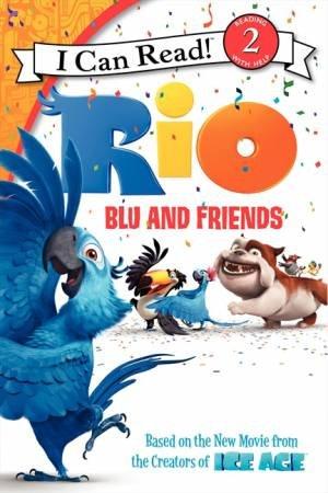 Rio: Blu and Friends by Catherine Hapka