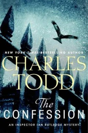 The Confession: An Inspector Ian Rutledge Mystery by Charles Todd