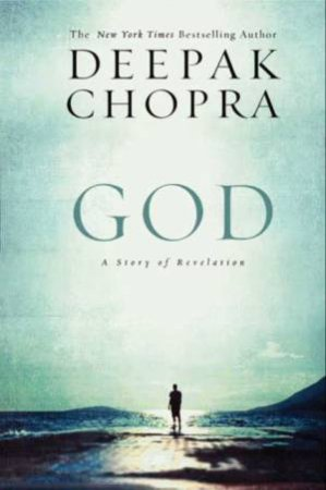 God: A Story of Revelation by Deepak Chopra