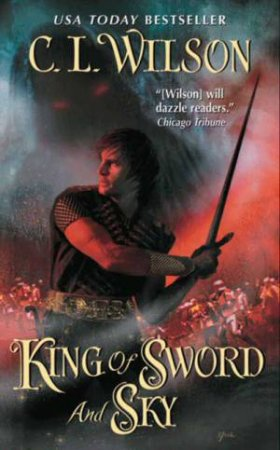 King of Sword and Sky by C. L. Wilson