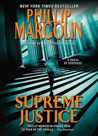Supreme Justice: A Novel of Suspense by Phillip Margolin