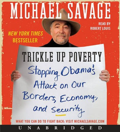 Trickle Up Poverty UNA CD: Stopping Obama's Attack on Our Borders, by Michael Savage