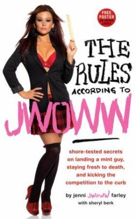 The Rules According to JWOWW by JWoWW