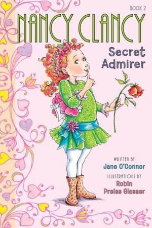 Fancy Nancy: Nancy Clancy, Secret Admirer by Jane O'Connor
