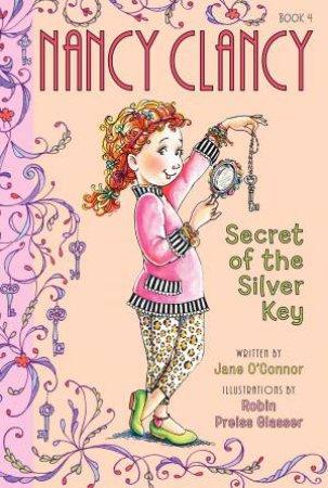 Fancy Nancy: Nancy Clancy, Secret of the Silver Key by Jane O'Connor