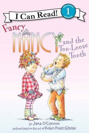 Fancy Nancy and the Too-Loose Tooth by Jane O'Connor