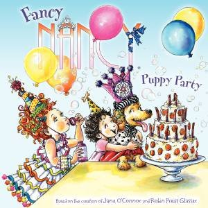Fancy Nancy: Puppy Party by Jane O'Connor