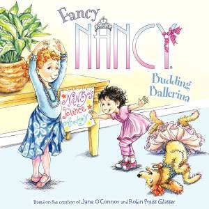 Fancy Nancy: Budding Ballerina by Jane O'Connor