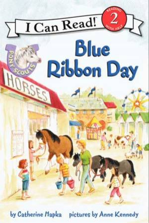 Pony Scouts: Blue Ribbon Day by Catherine Hapka