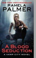 A Blood Seduction A Vamp City Novel