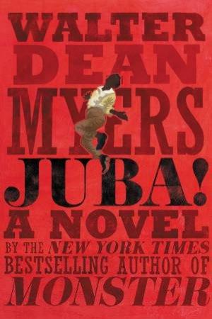Juba!: A Novel by Walter Dean Myers