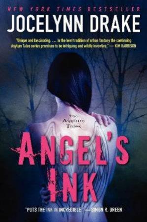 Angel's Ink: The Asylum Tales by Jocelynn Drake