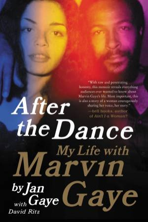 After The Dance: My Life With Marvin Gaye by Jan Gaye