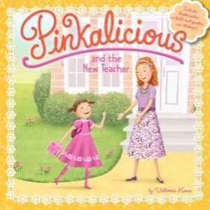 Pinkalicious and the New Teacher by Victoria Kann