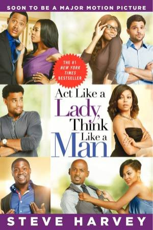 Act Like a Lady, Think Like a Man (Movie Tie-in Edition) by Steve Harvey