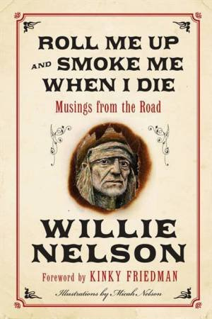 Roll Me Up And Smoke Me When I Die by Willie Nelson