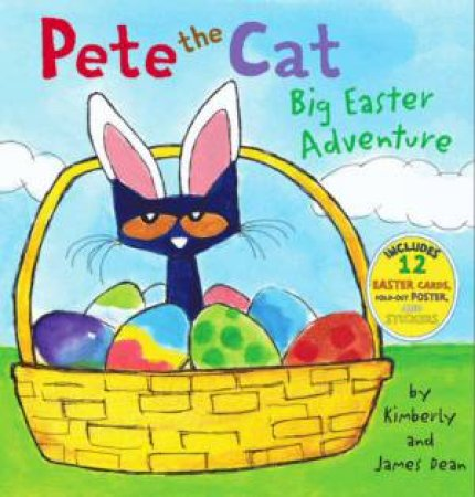 Pete The Cat: Big Easter Adventure by James Dean