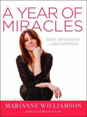 A Year of Miracles : A Daily Devotional by Marianne Williamson