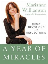 A Year Of Miracles: Daily Devotions And Reflections by Marianne Williamson