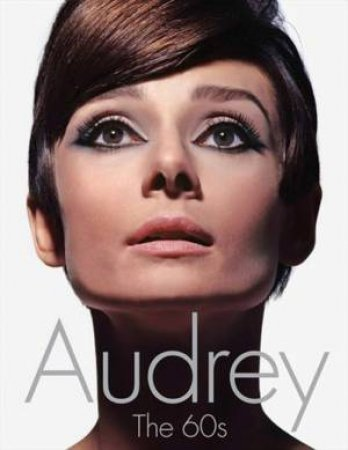 Audrey: The 60s by David Wills