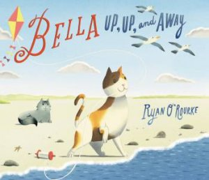 Bella: Up, Up, And Away by Ryan O'Rourke