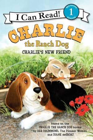 Charlie the Ranch Dog: Charlie's New Friend by Ree Drummond