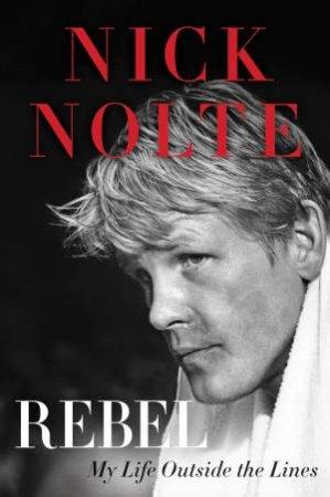 Rich Man, Poor Man: A Memoir by Nick Nolte