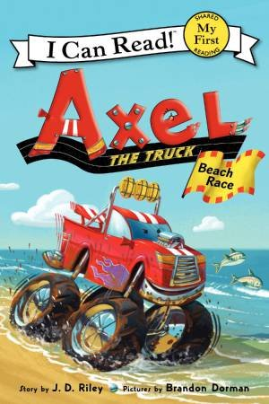 Axel the Truck: Beach Race by J. D. Riley