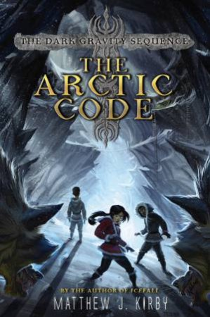 The Arctic Code by Matthew Kirby