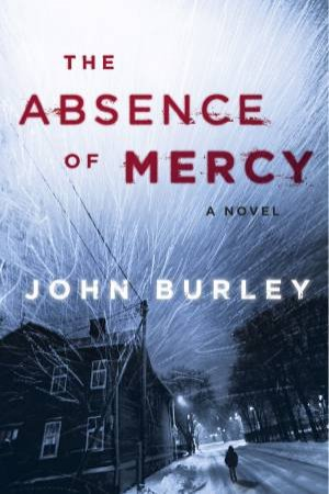 The Absence of Mercy by John Burley