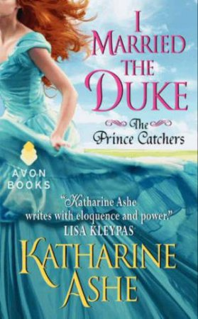 I Married the Duke by Katharine Ashe