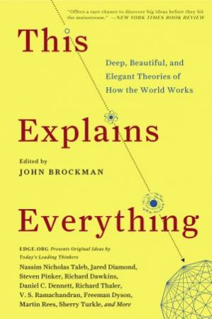 This Explains Everything by John Brockman