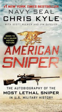 American Sniper: The Autobiography of the Most Lethal Sniper in U.S.Military History by Chris Kyle