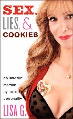 Sex, Lies, and Cookies: An Unrated Memoir by Lisa Glasberg