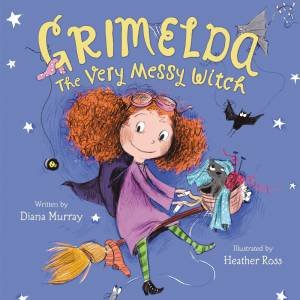 Grimelda: The Very Messy Witch by Diana Murray & Heather Ross