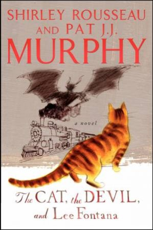 The Cat, The Devil And Lee Fontana: A Novel by Shirley Rousseau Murphy