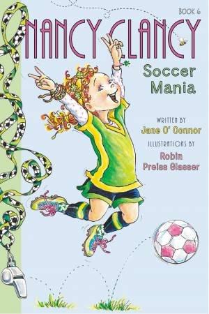 Soccer Mania by Jane O'Connor & Robin Preiss Glasser