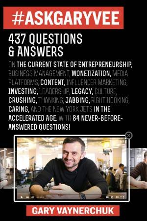 #AskGaryVee: One Entrepreneur's Take on Leadership, Social Media, and Self-Awareness by Gary Vaynerchuk