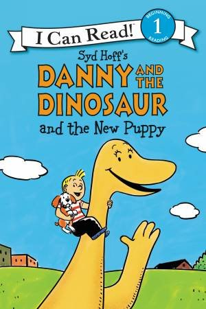 Danny and the Dinosaur and the New Puppy by Syd Hoff