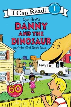 Danny And The Dinosaur And The Girl Next Door by Syd Hoff