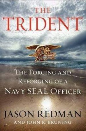 The Trident Unabridged CD: The Forging and Reforging of a Navy SEALLeader by John Bruning & Jason Redman