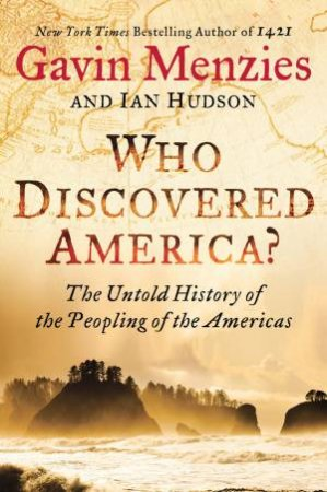 Who Discovered America? The Untold History of the Peopling of the Americas by Gavin Menzies & Ian Hudson