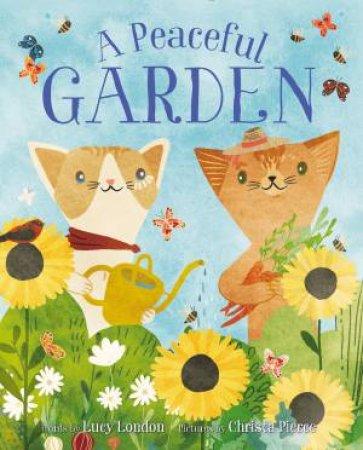 A Peaceful Garden by Lucy London & Christa Pierce